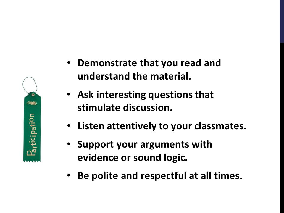 Demonstrate that you read and understand the material.