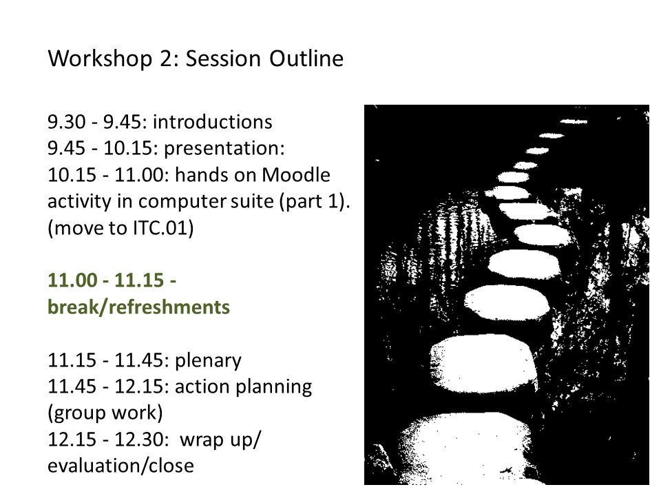 : introductions : presentation: : hands on Moodle activity in computer suite (part 1).