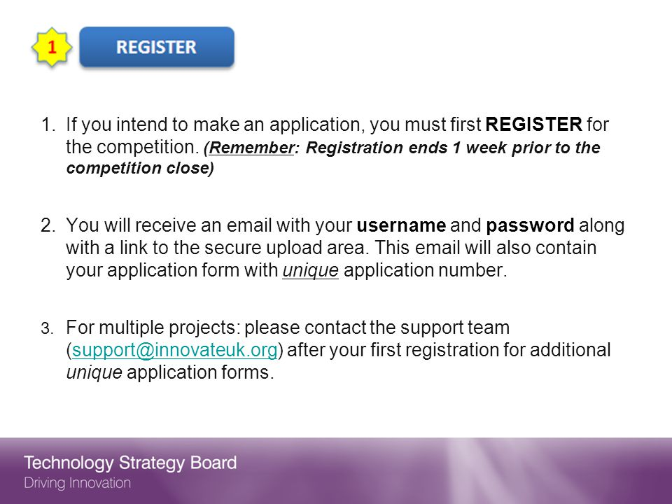 1.If you intend to make an application, you must first REGISTER for the competition.