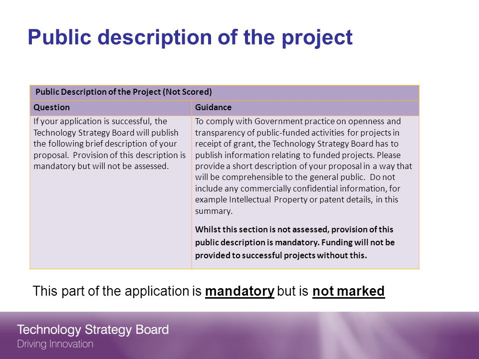 Public description of the project Public Description of the Project (Not Scored) QuestionGuidance If your application is successful, the Technology Strategy Board will publish the following brief description of your proposal.