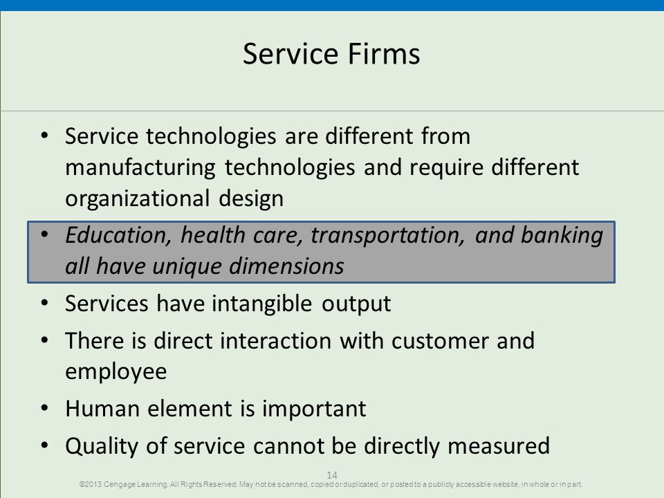 14 Service Firms Service technologies are different from manufacturing technologies and require different organizational design Education, health care