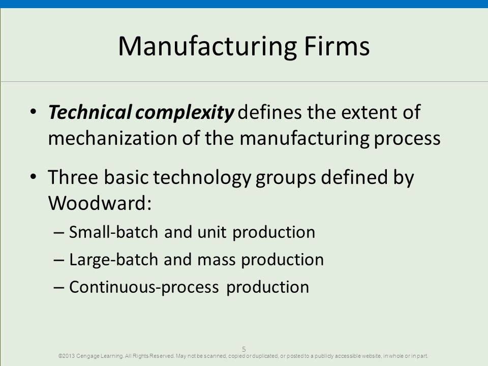 Manufacturing Firms Technical complexity defines the extent of mechanization of the manufacturing process Three basic technology groups defined by Woo