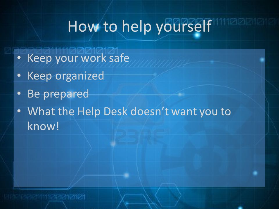 What the Help Desk doesnt want you to know.