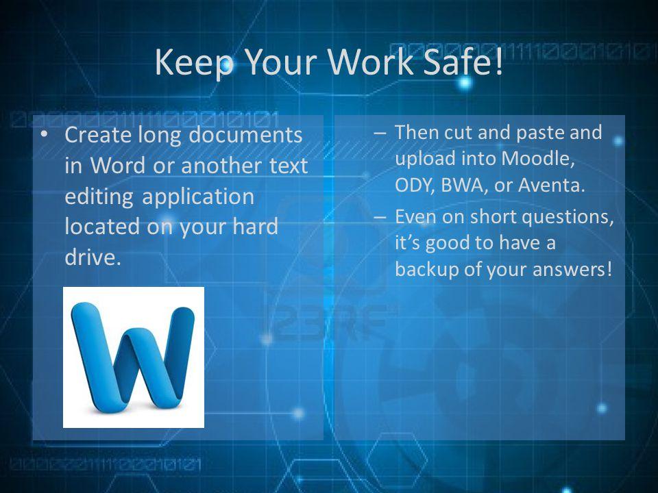 Keep Your Work Safe.