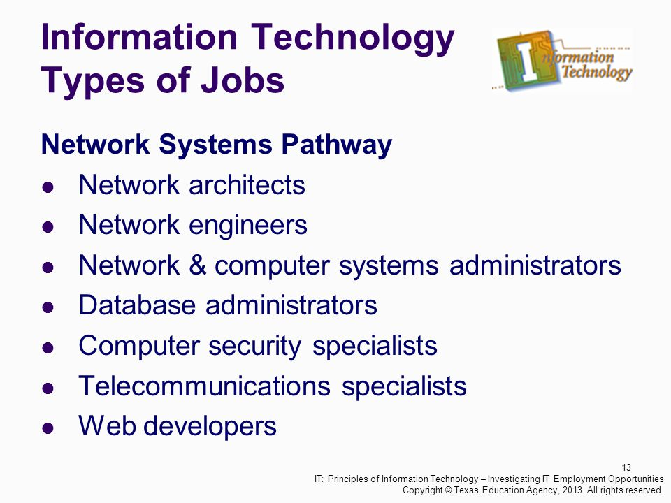 Information Technology Types of Jobs Network Systems Pathway Network architects Network engineers Network & computer systems administrators Database a