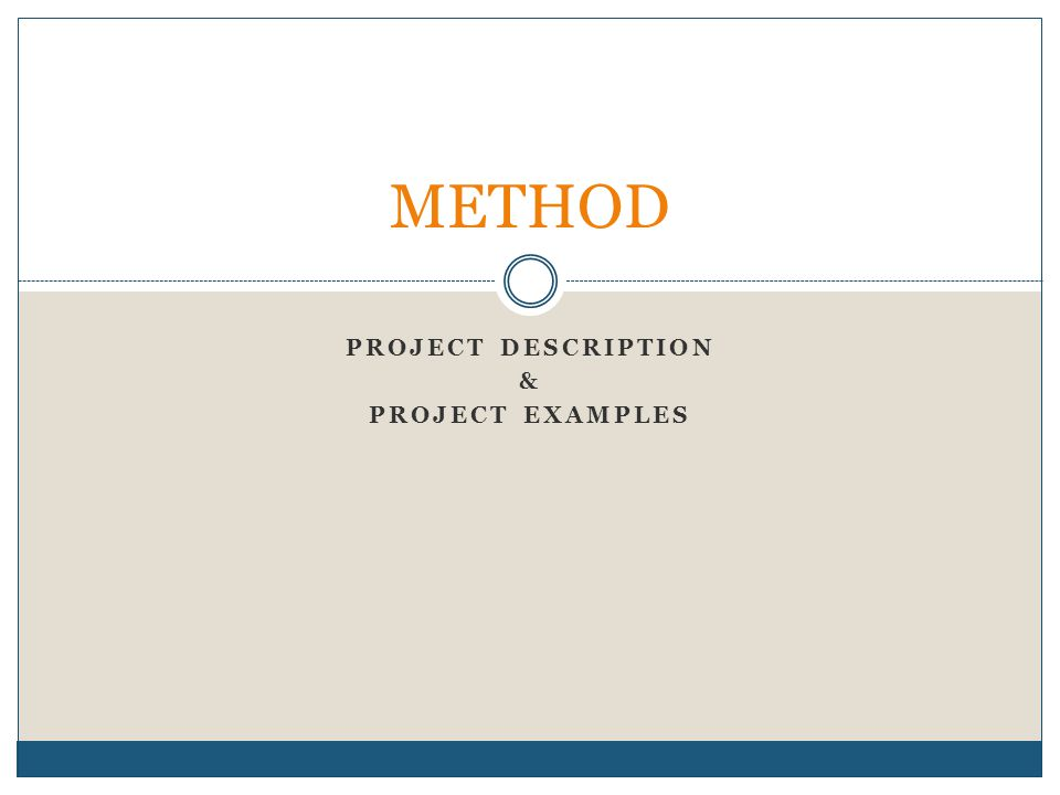 PROJECT DESCRIPTION & PROJECT EXAMPLES METHOD