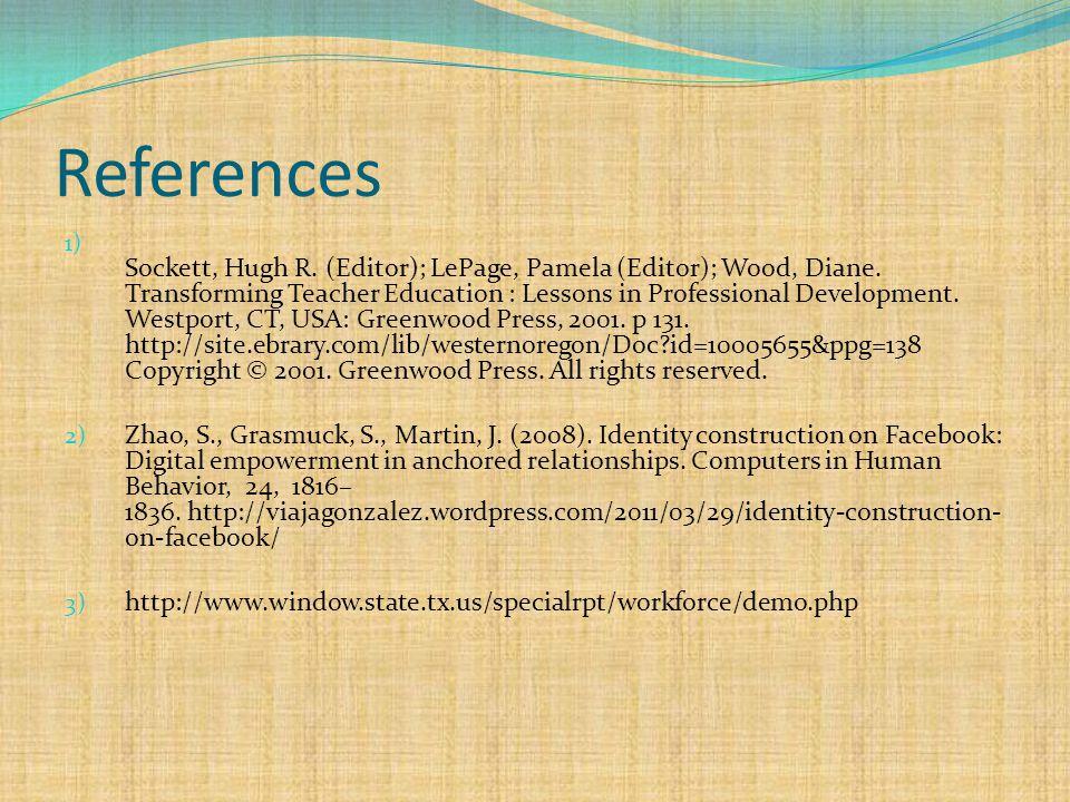 References 1) Sockett, Hugh R.(Editor); LePage, Pamela (Editor); Wood, Diane.