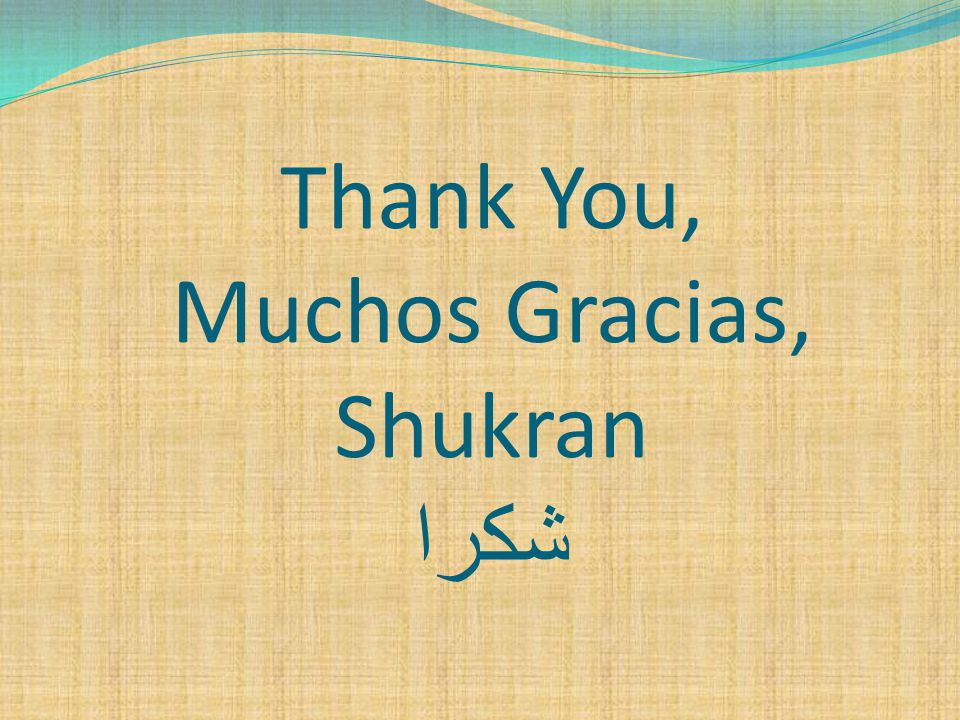 Thank You, Muchos Gracias, Shukran شكرا