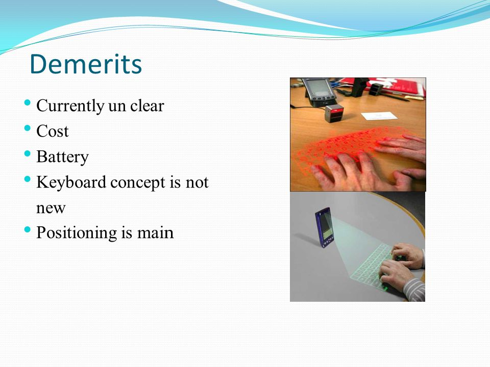 Demerits Currently un clear Cost Battery Keyboard concept is not new Positioning is mai n