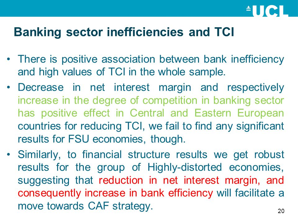 Banking sector inefficiencies and TCI There is positive association between bank inefficiency and high values of TCI in the whole sample. Decrease in