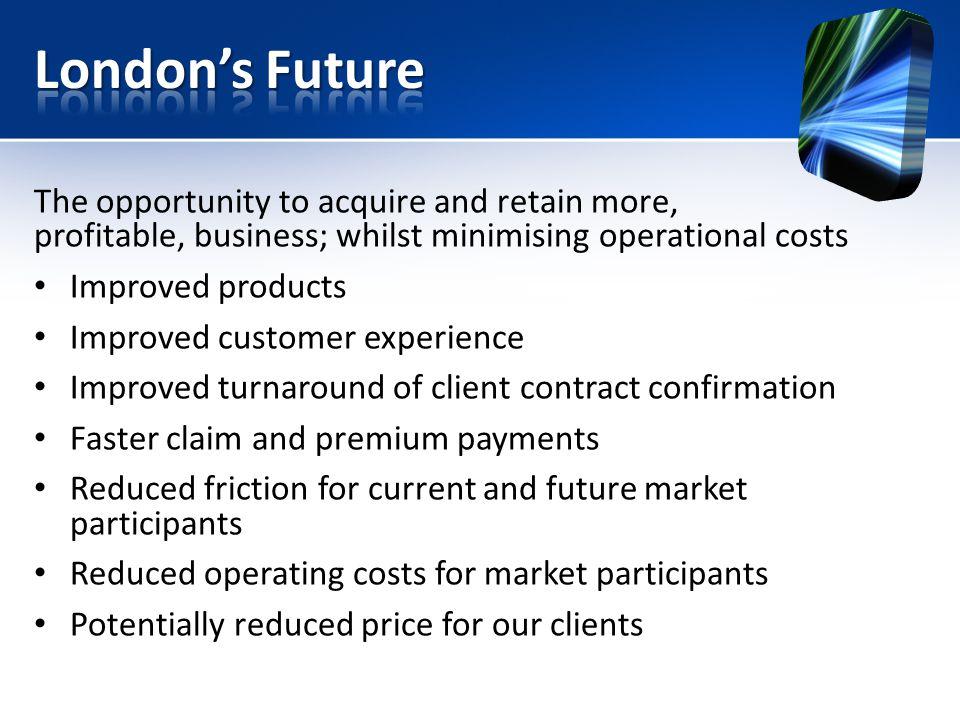 Customer Placing Broker London Broker Bureau London Insurer Reinsurer Londonisms: London brokers issue policies and manage claims Central settlement through bureau