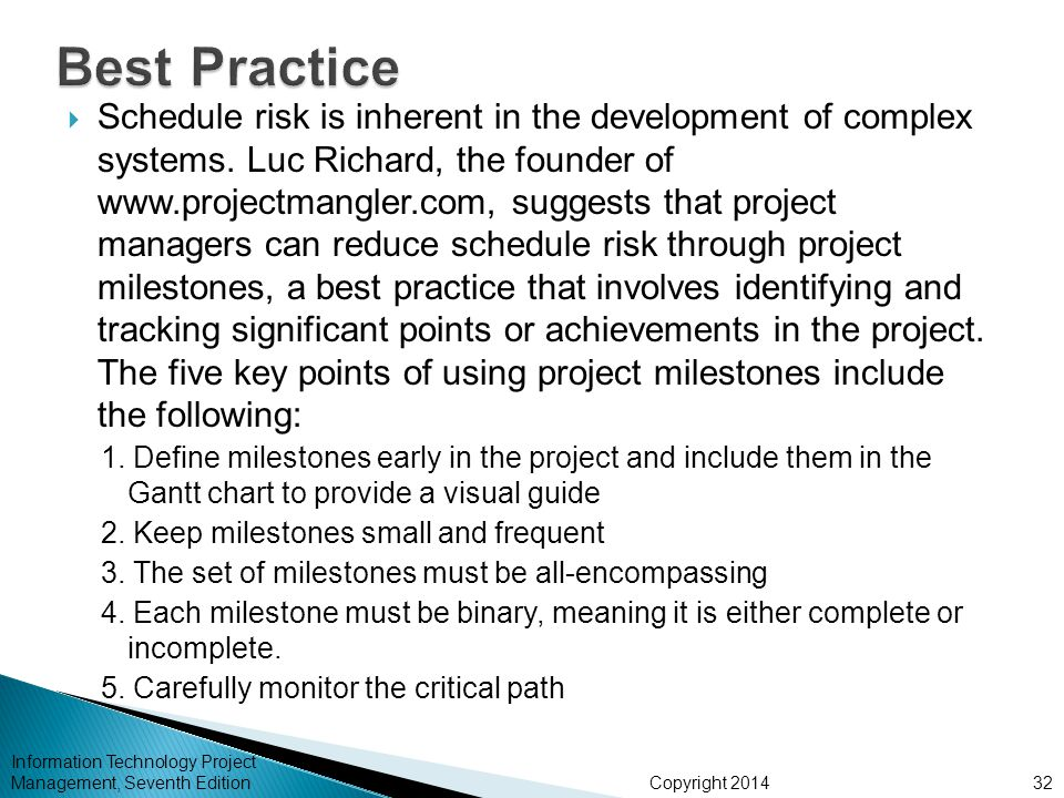 Copyright 2014 Information Technology Project Management, Seventh Edition Schedule risk is inherent in the development of complex systems. Luc Richard