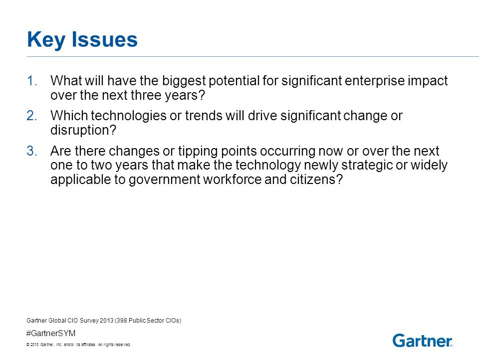 © 2013 Gartner, Inc.and/or its affiliates. All rights reserved.