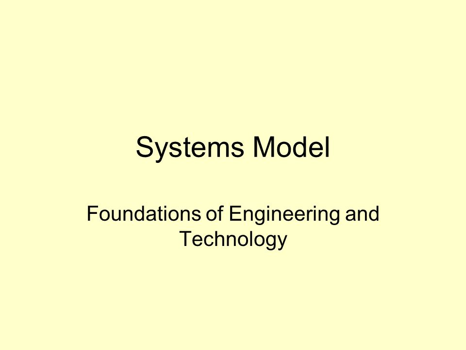 Systems Model Foundations of Engineering and Technology