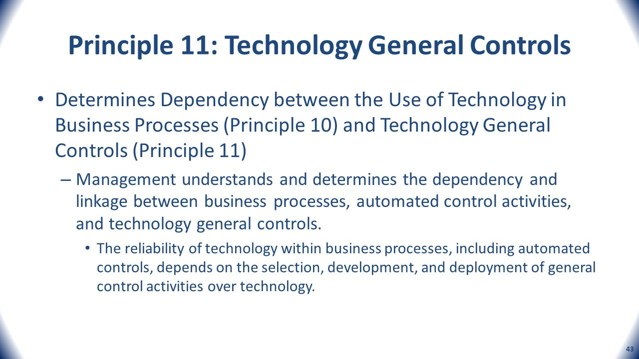 Principle 11: Technology General Controls Determines Dependency between the Use of Technology in Business Processes (Principle 10) and Technology Gene