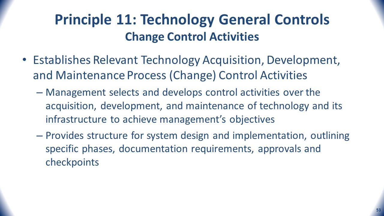 Principle 11: Technology General Controls Change Control Activities Establishes Relevant Technology Acquisition, Development, and Maintenance Process