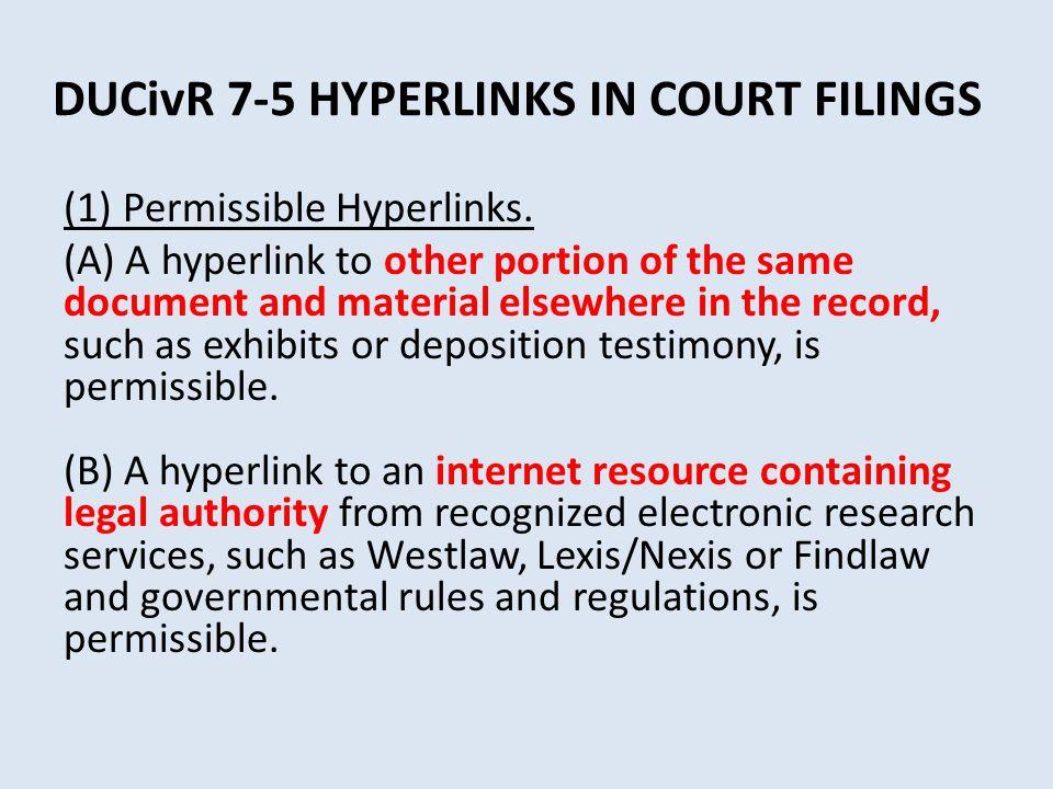 DUCivR 7-5 HYPERLINKS IN COURT FILINGS (1) Permissible Hyperlinks.