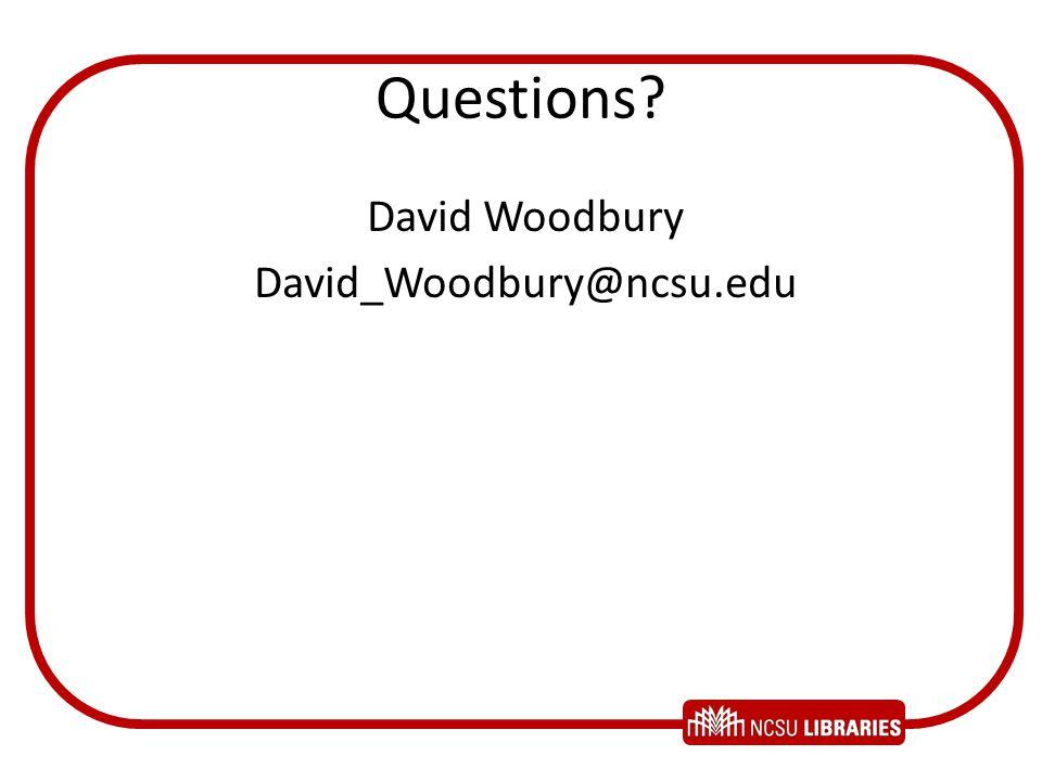 Questions David Woodbury David_Woodbury@ncsu.edu
