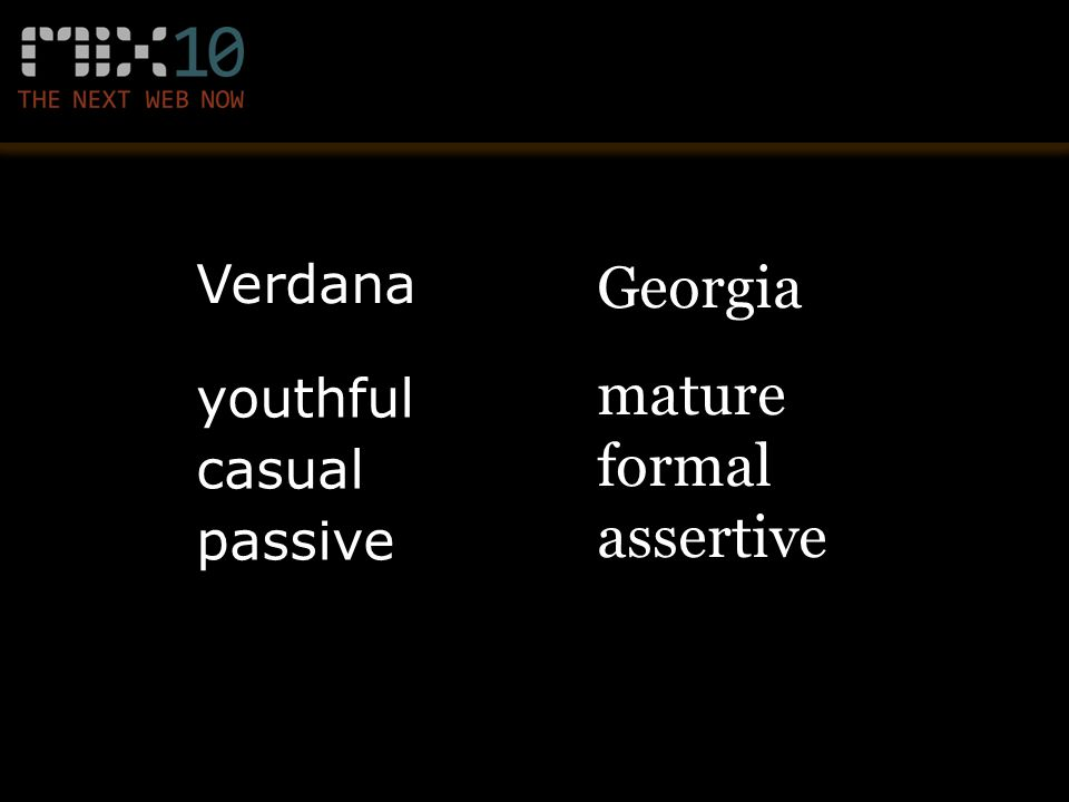 Verdana Georgia youthful mature casual formal passive assertive