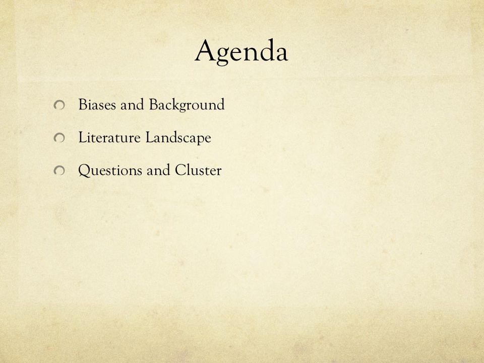 Agenda Biases and Background Literature Landscape Questions and Cluster