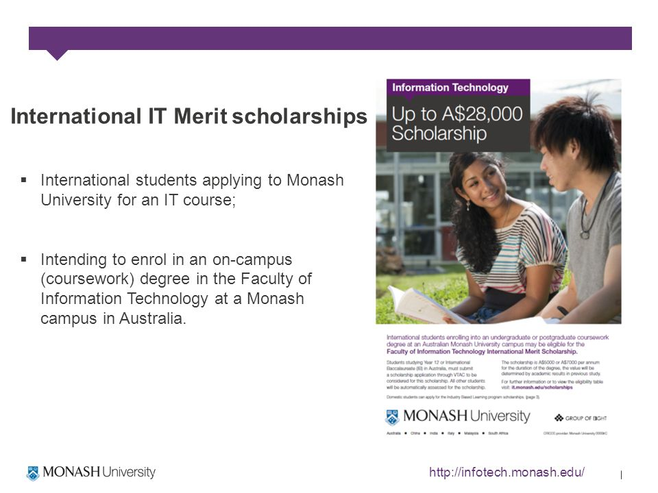 International students applying to Monash University for an IT course; Intending to enrol in an on-campus (coursework) degree in the Faculty of Information Technology at a Monash campus in Australia.