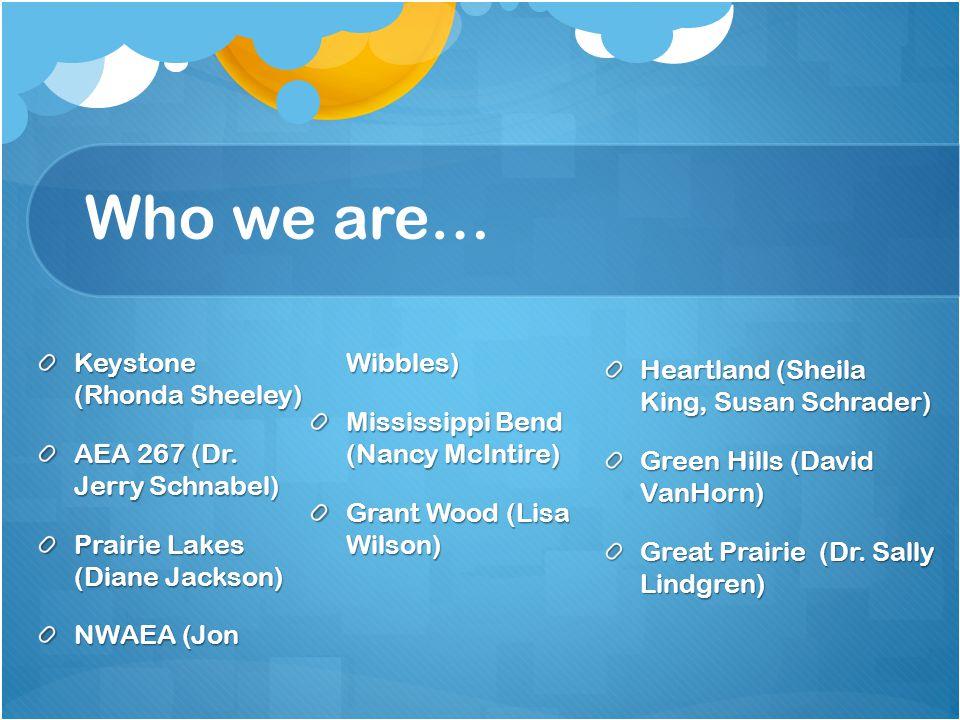 Who we are… Keystone (Rhonda Sheeley) AEA 267 (Dr.