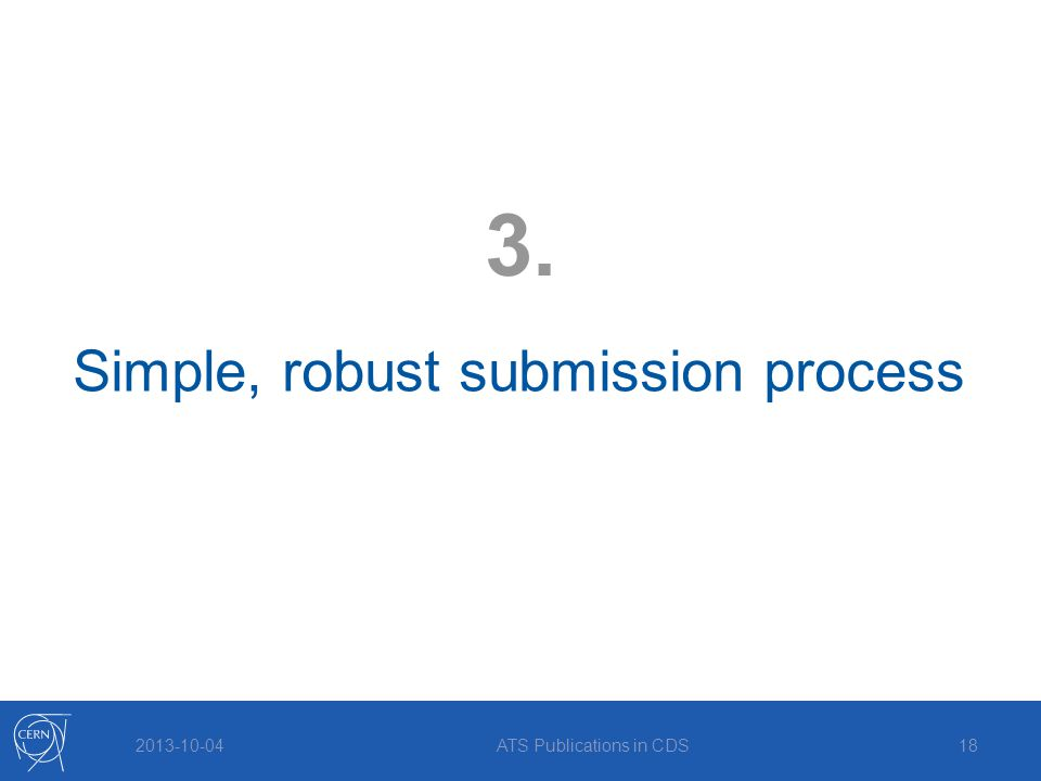 2013-10-04 Simple, robust submission process 3. ATS Publications in CDS18