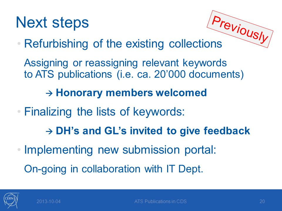 2013-10-04 Next steps Refurbishing of the existing collections Assigning or reassigning relevant keywords to ATS publications (i.e.