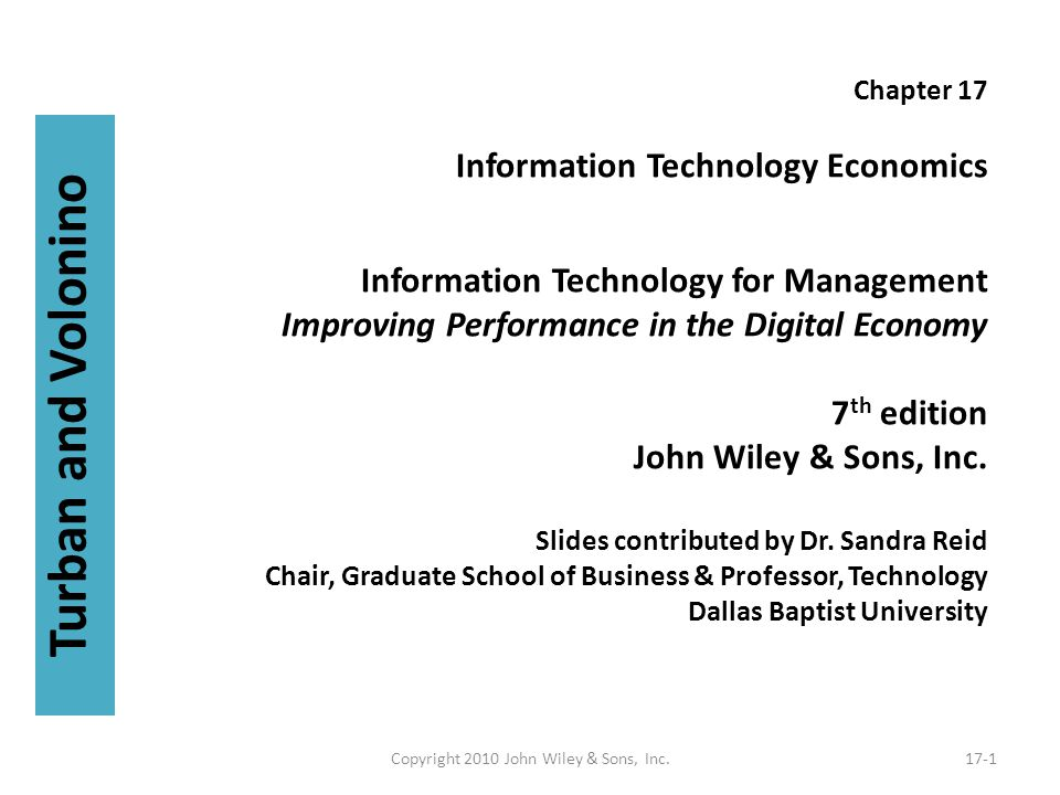 Chapter 17 Information Technology Economics Information Technology for Management Improving Performance in the Digital Economy 7 th edition John Wiley