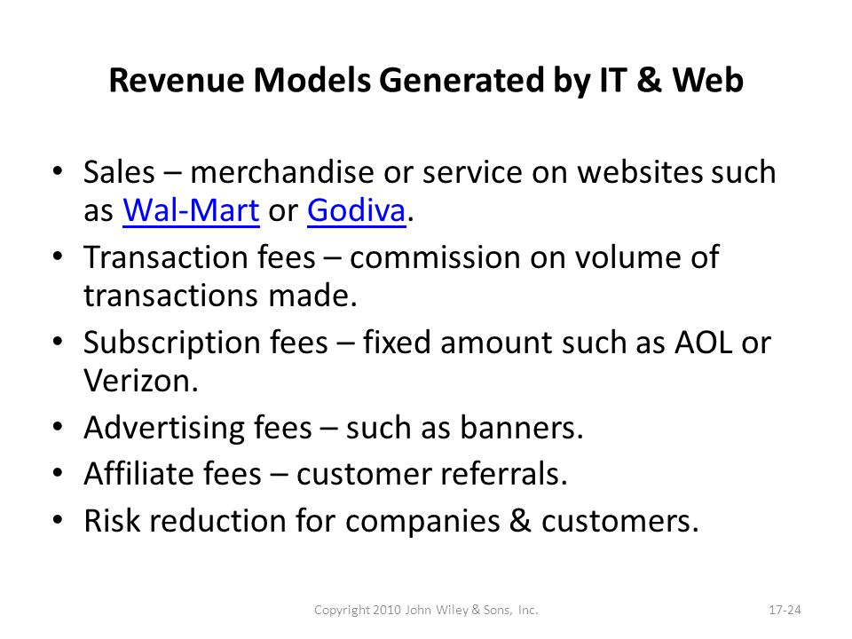 Revenue Models Generated by IT & Web Sales – merchandise or service on websites such as Wal-Mart or Godiva.Wal-MartGodiva Transaction fees – commissio