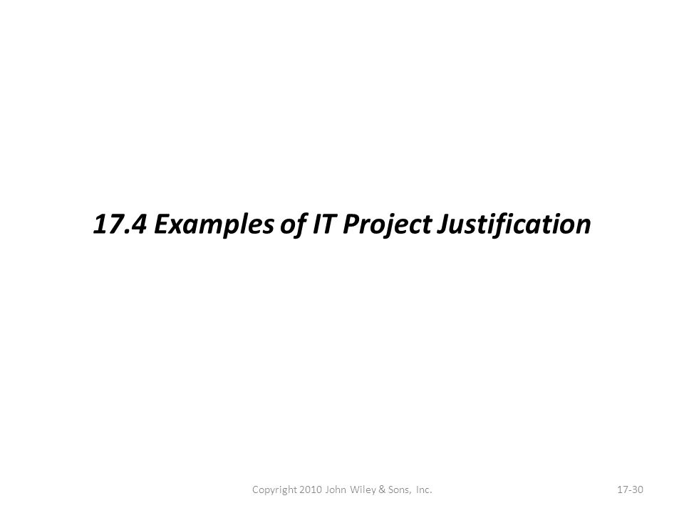 Copyright 2010 John Wiley & Sons, Inc.17-30 17.4 Examples of IT Project Justification