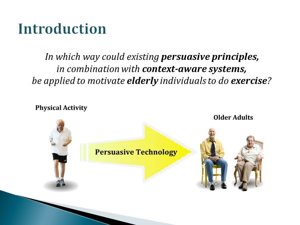 In which way could existing persuasive principles, in combination with context-aware systems, be applied to motivate elderly individuals to do exercise
