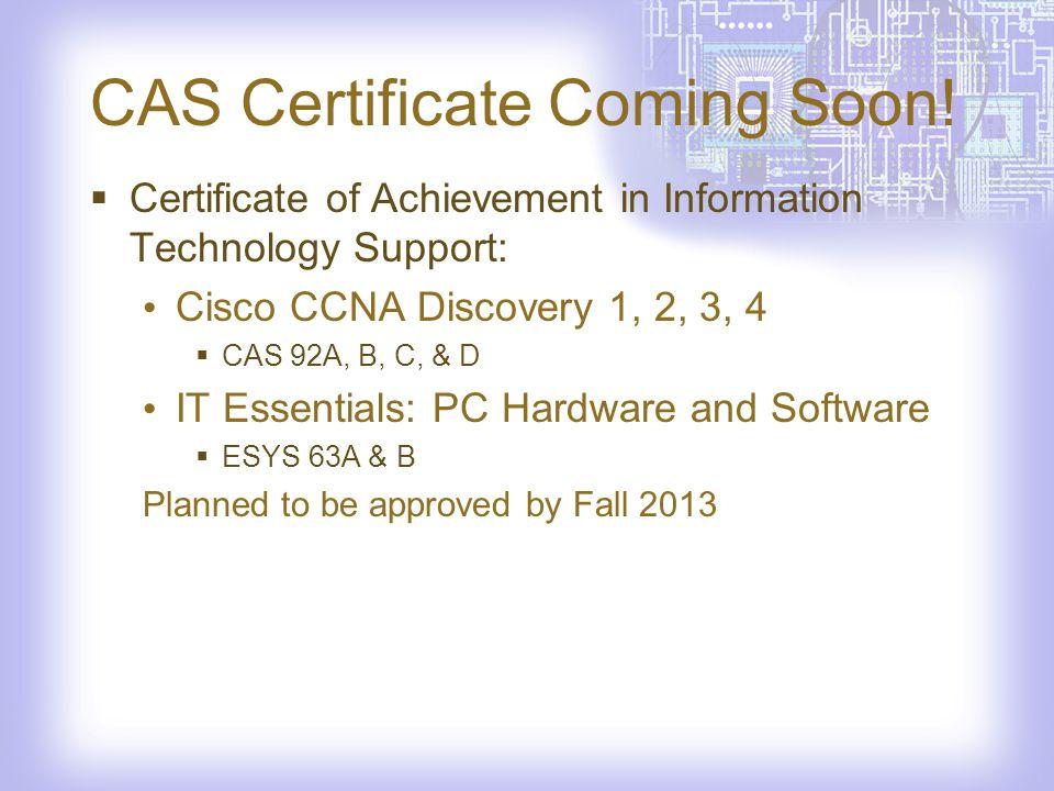 CAS Certificate Coming Soon.