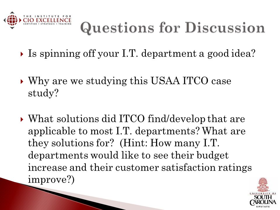 Is spinning off your I.T. department a good idea? Why are we studying this USAA ITCO case study? What solutions did ITCO find/develop that are applica