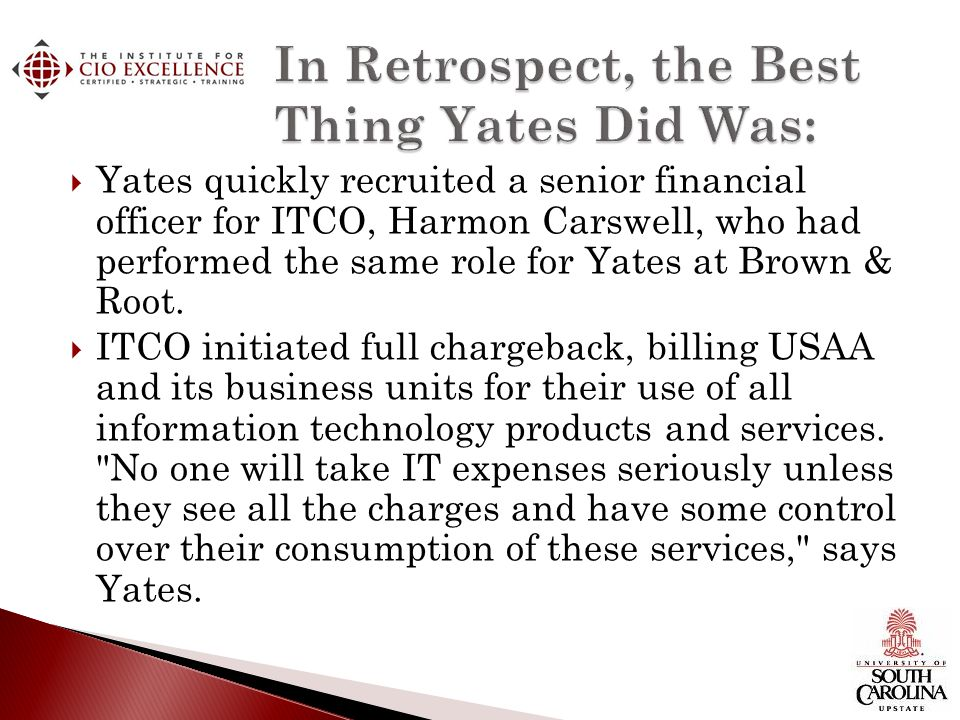 Yates quickly recruited a senior financial officer for ITCO, Harmon Carswell, who had performed the same role for Yates at Brown & Root. ITCO initiate