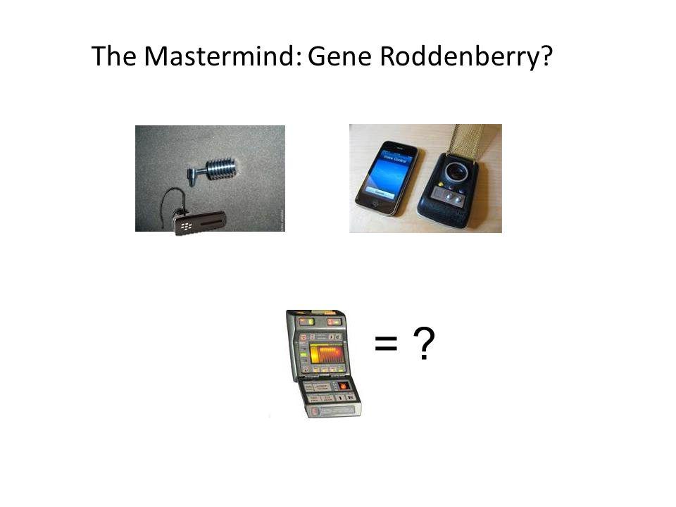 The Mastermind: Gene Roddenberry? = ?