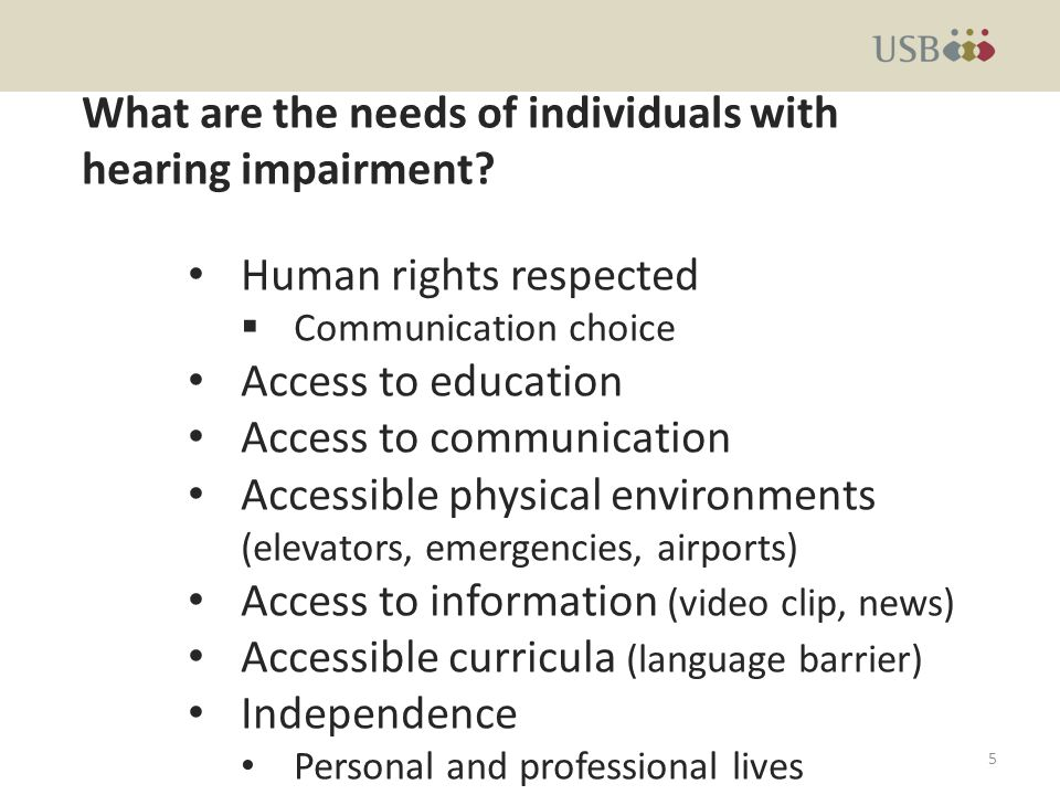 Recommendations Government funding to support persons with hearing impairment.