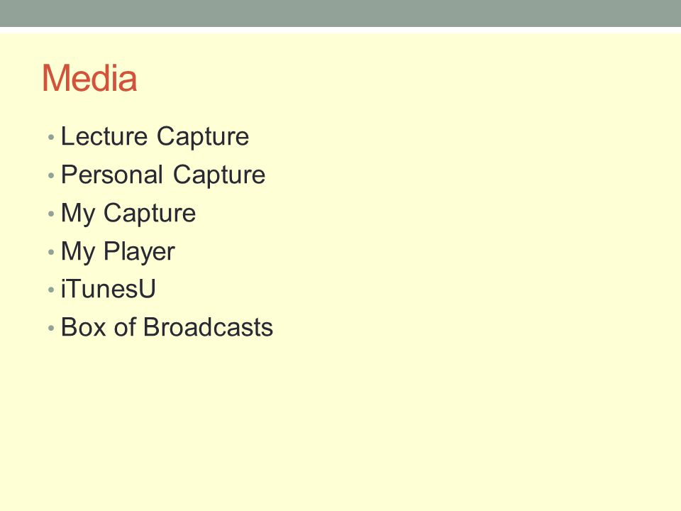 Media Lecture Capture Personal Capture My Capture My Player iTunesU Box of Broadcasts