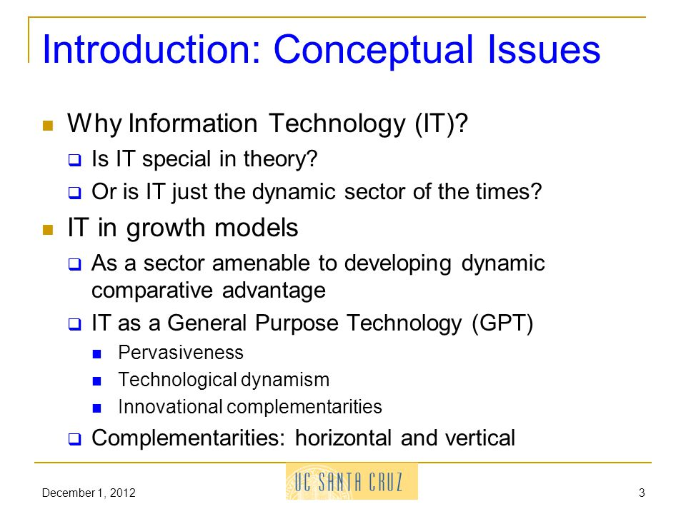 Introduction: Conceptual Issues Why Information Technology (IT).