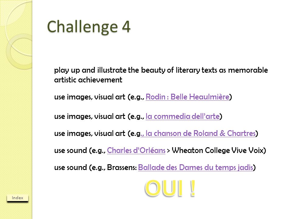 Index Challenge 4 play up and illustrate the beauty of literary texts as memorable artistic achievement use images, visual art (e.g., Rodin : Belle He