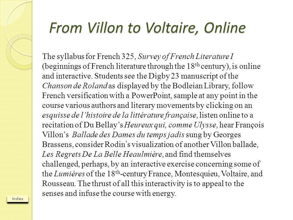 Index The syllabus for French 325, Survey of French Literature I (beginnings of French literature through the 18 th century), is online and interactiv