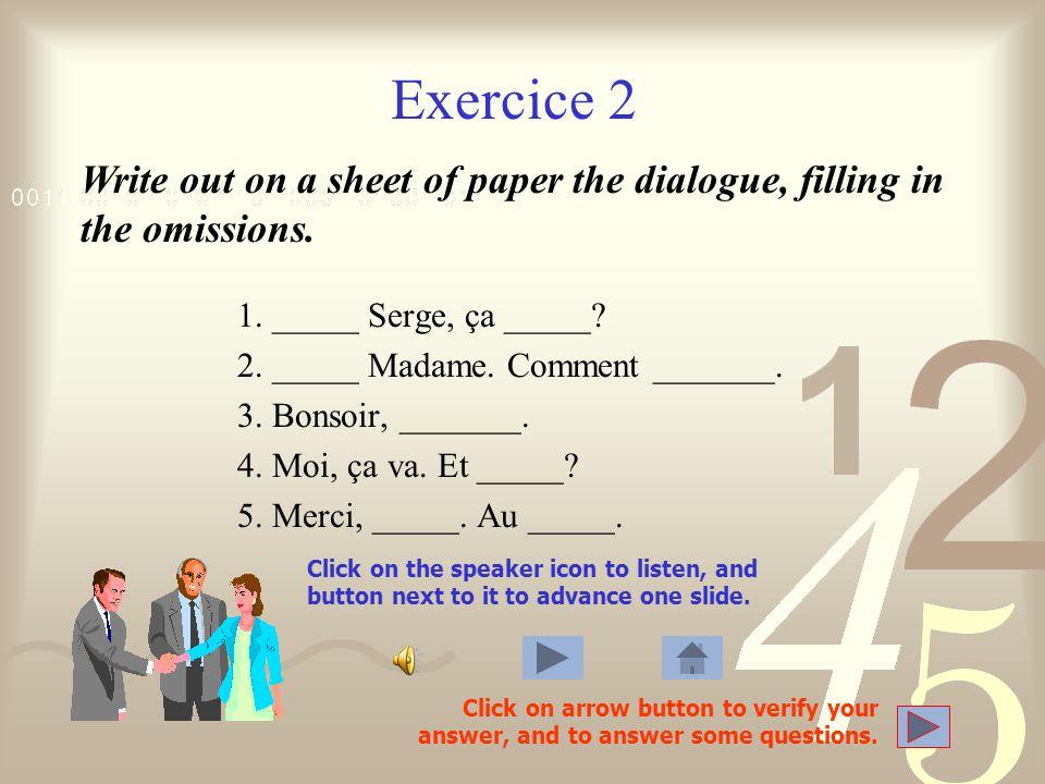 Exercice 2 1._____ Serge, ça _____. 2. _____ Madame.