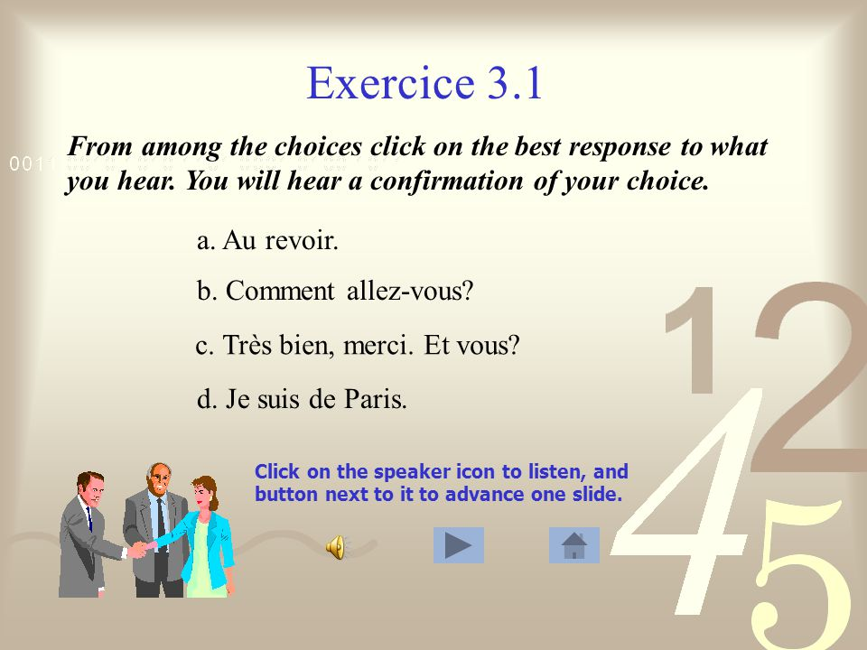 Exercice 3.1 Click on the speaker icon to listen, and button next to it to advance one slide.