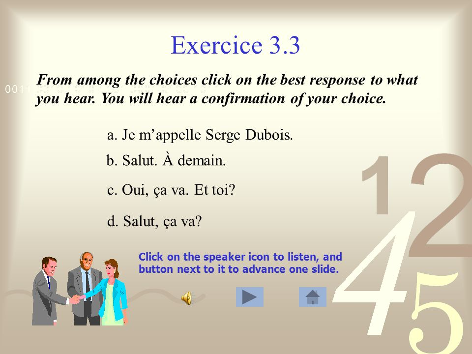 Exercice 3.3 Click on the speaker icon to listen, and button next to it to advance one slide.