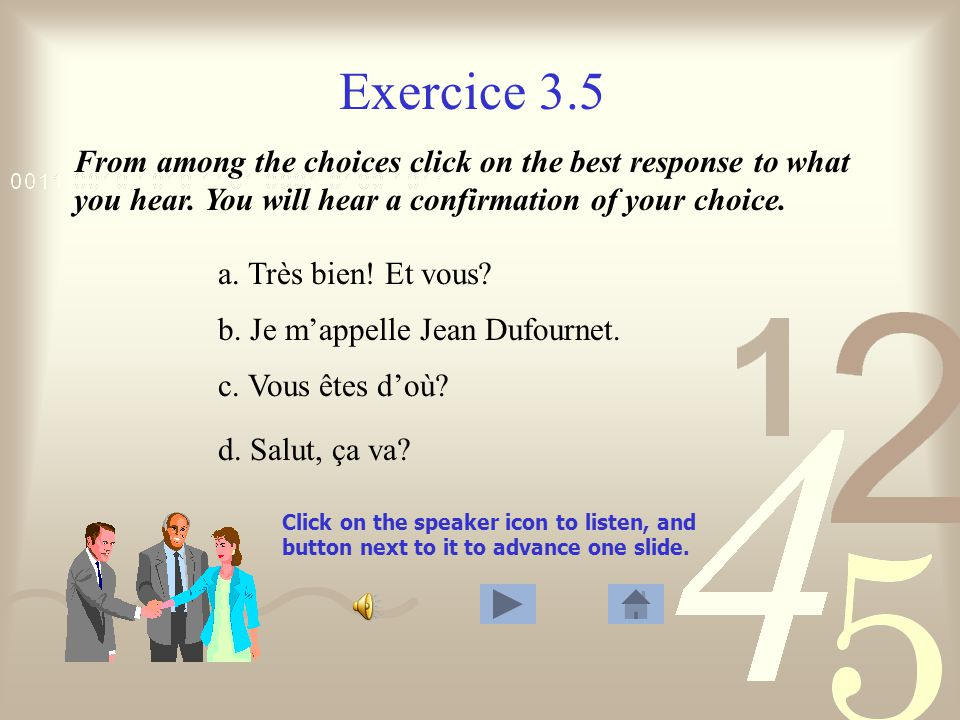 Exercice 3.5 Click on the speaker icon to listen, and button next to it to advance one slide.