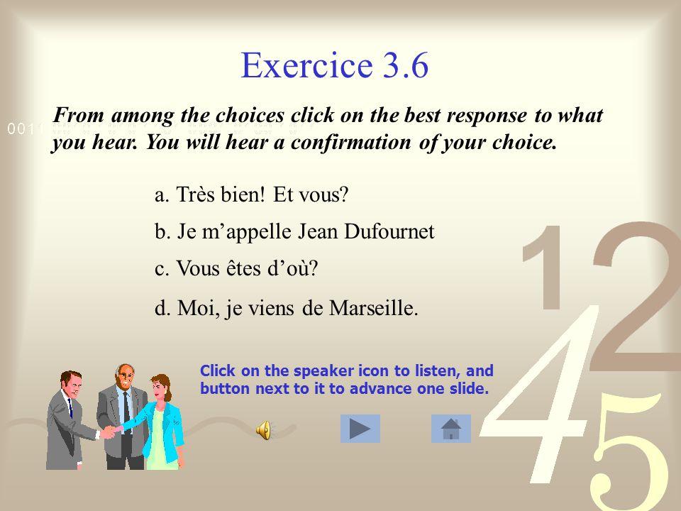 Exercice 2 1.Salut, Serge, ça va. (formal or informal?) 2.
