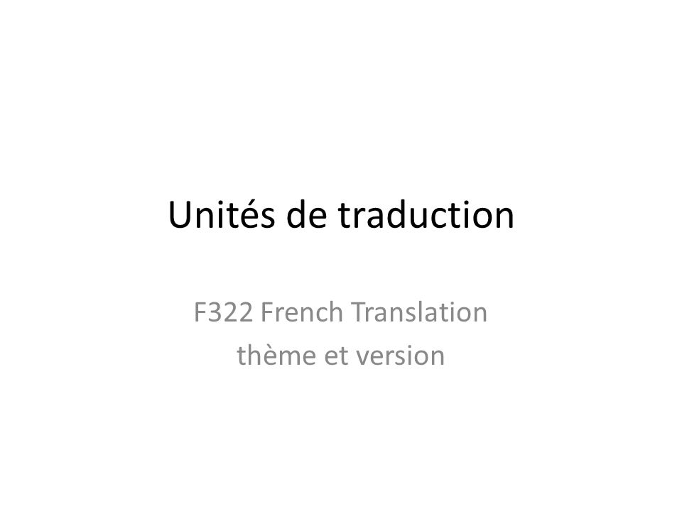 Unités de traduction F322 French Translation thème et version