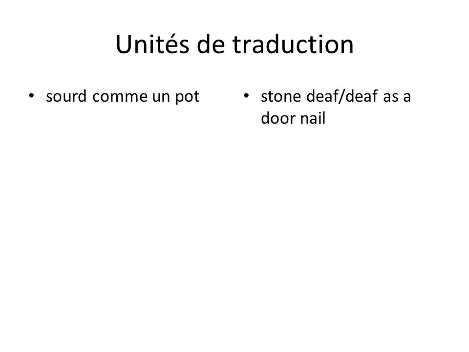 Unités de traduction sourd comme un pot stone deaf/deaf as a door nail