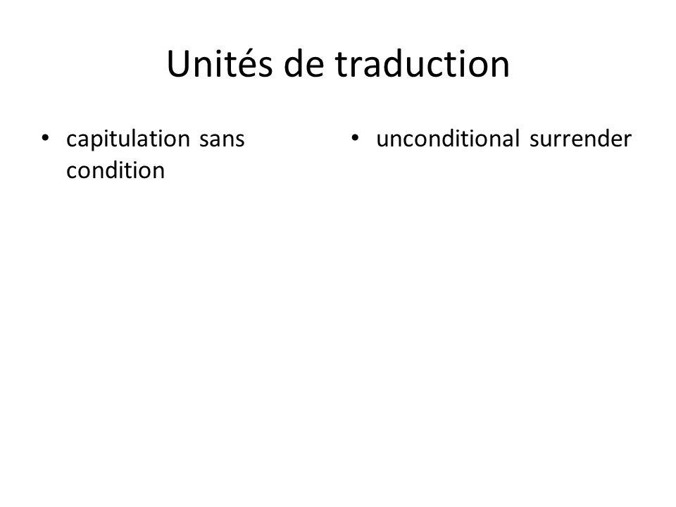 Unités de traduction capitulation sans condition unconditional surrender