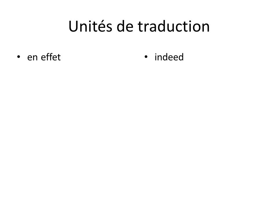 Unités de traduction en effet indeed